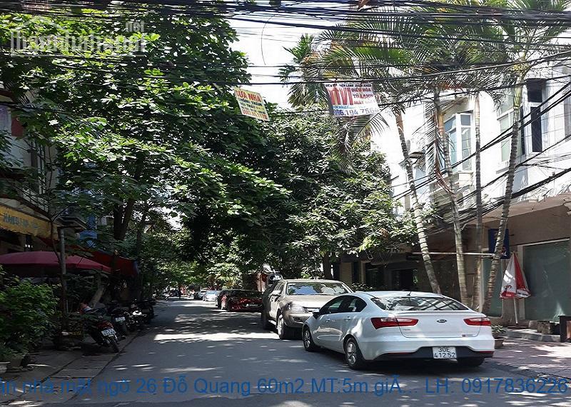 Bán nhà mặt ngõ 26 Đỗ Quang 60m2 MT:5m giá 21tỷ