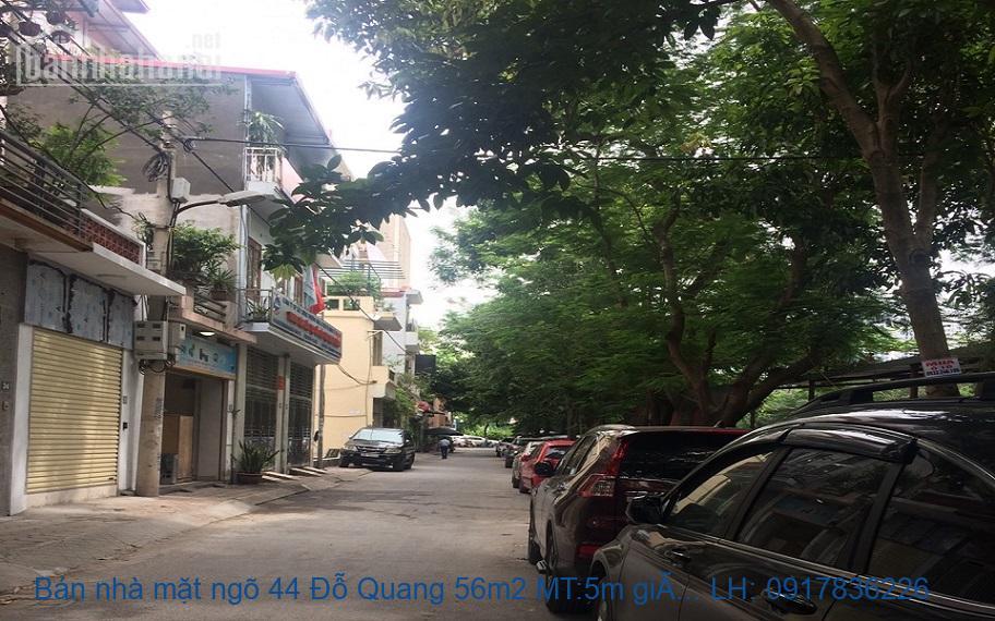 Bán nhà mặt ngõ 44 Đỗ Quang 56m2 MT:5m giá 15,7tỷ
